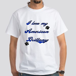 Love My American Brittany White T-Shirt