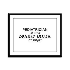 Pediatrician Deadly Ninja Framed Panel Print