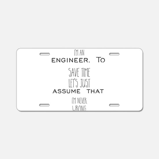 I'm an engineer. To save ti Aluminum License Plate