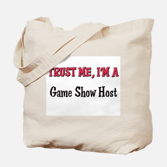 Trust Me I'm a Game Show Host Tote Bag