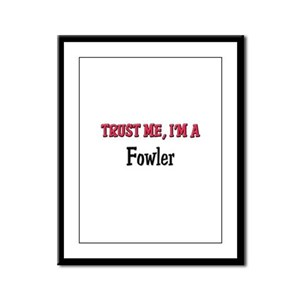 Trust Me I'm a Fowler Framed Panel Print