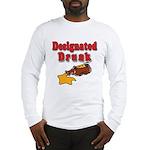 Designated Drunk Long Sleeve T-Shirt