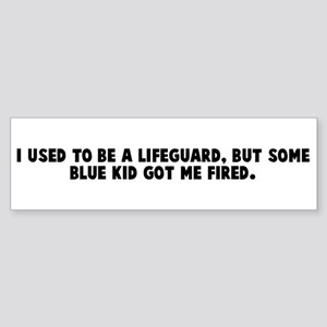 I used to be a lifeguard but Bumper Sticker