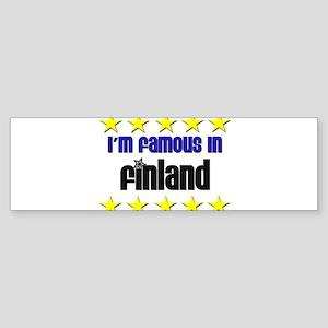 I'm Famous in Finland Bumper Sticker