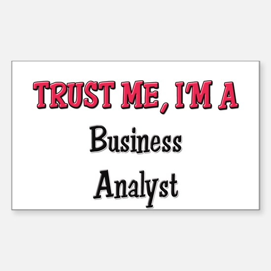 Trust Me I'm a Business Analyst Sticker (Rectangul