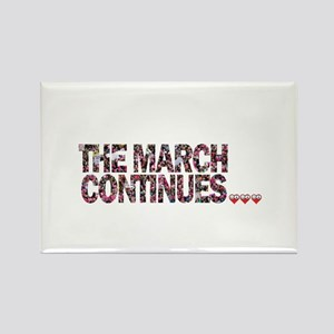 THE MARCH CONTINUES! Magnets