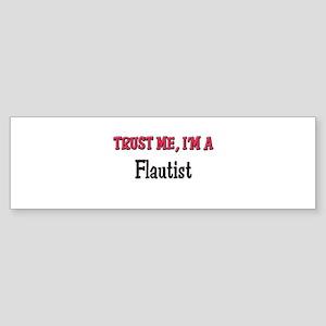Trust Me I'm a Flautist Bumper Sticker