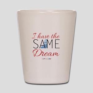 I HAVE A DREAM! Shot Glass