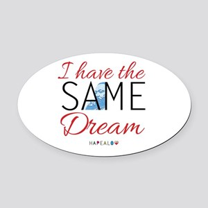 I HAVE A DREAM! Oval Car Magnet