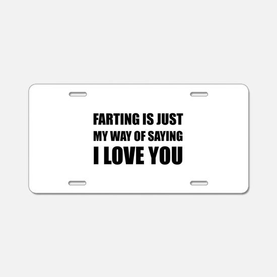 Farting Saying I Love You Aluminum License Plate