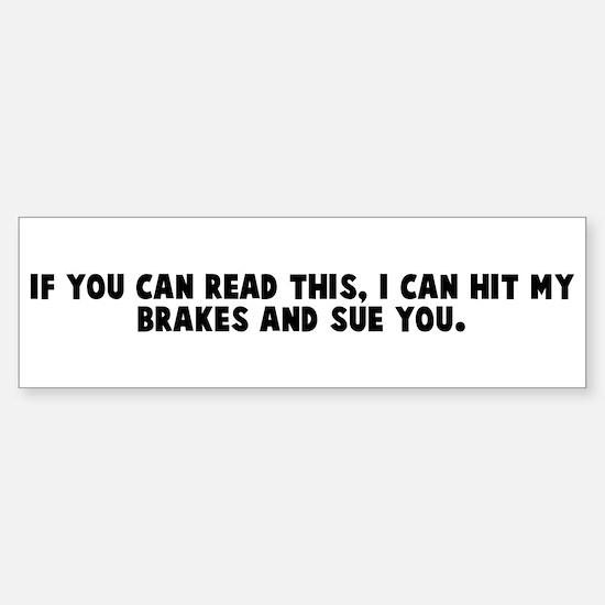 If you can read this I can hi Bumper Bumper Bumper Sticker