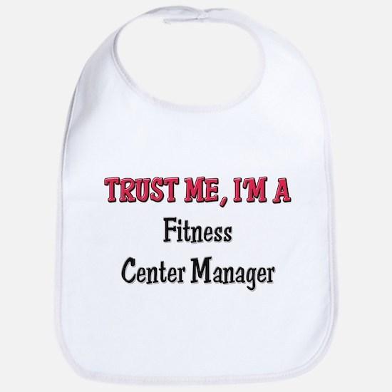 Trust Me I'm a Fitness Center Manager Bib