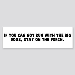 If you can not run with the b Bumper Sticker