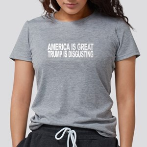 America Great Trump Disgustin Women's Dark T-Shirt