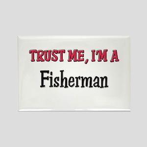 Trust Me I'm a Fisherman Rectangle Magnet