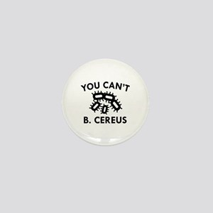 You Can't B. Cereus Mini Button