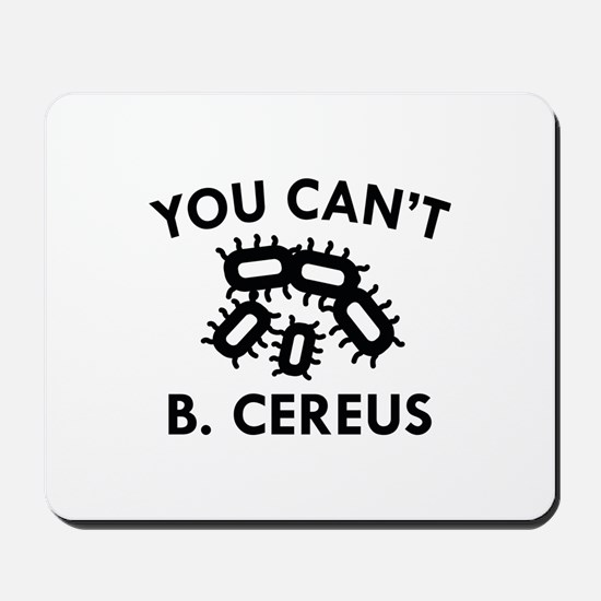 You Can't B. Cereus Mousepad