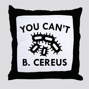 You Can't B. Cereus Throw Pillow