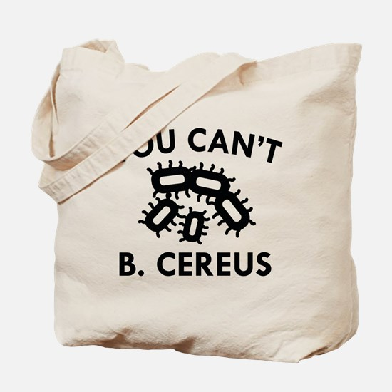 You Can't B. Cereus Tote Bag