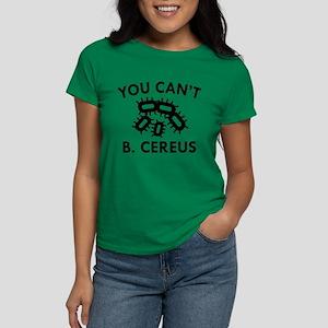 You Can't B. Cereus Women's Dark T-Shirt