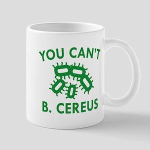 You Can't B. Cereus Mug