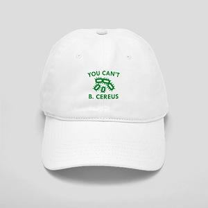 You Can't B. Cereus Cap