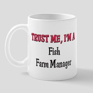 Trust Me I'm a Fish Farm Manager Mug