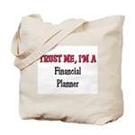 Trust Me I'm a Financial Planner Tote Bag