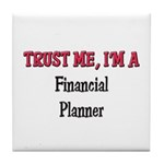 Trust Me I'm a Financial Planner Tile Coaster