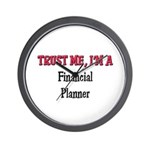 Trust Me I'm a Financial Planner Wall Clock