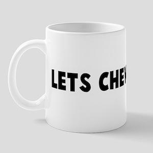 Lets chew the fat Mug