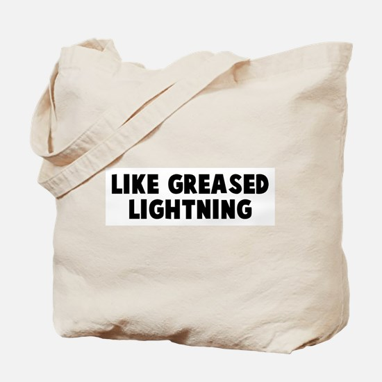 Like greased lightning Tote Bag