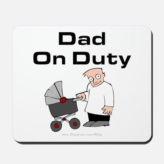 Dad On Duty Mousepad