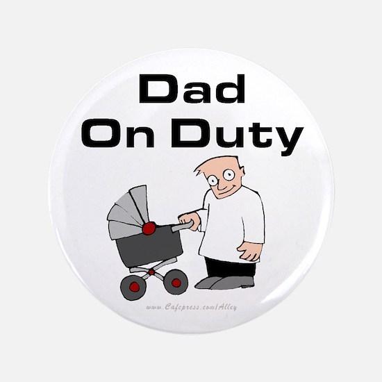 "Dad On Duty 3.5"" Button"