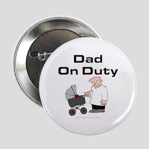 "Dad On Duty 2.25"" Button"