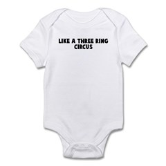 Like a three ring circus Infant Bodysuit