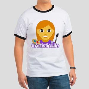 Hashtag ArtisticLife Ringer T