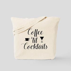Coffee Til Cocktails Tote Bag