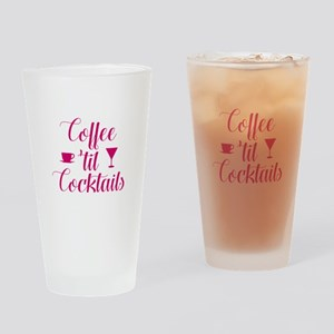 Coffee Til Cocktails Drinking Glass