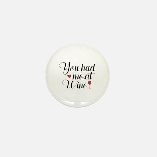 You Had Me At Wine Mini Button