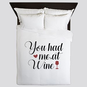 You Had Me At Wine Queen Duvet