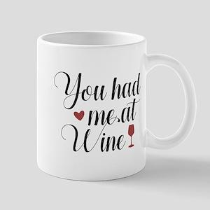 You Had Me At Wine Mug