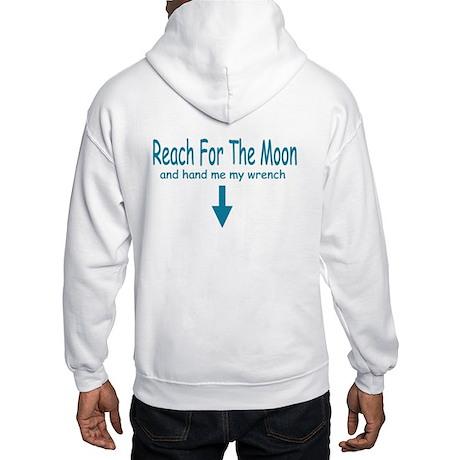 Reach for the moon.. Hooded Sweatshirt