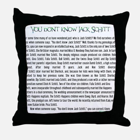 YOU DON'T KNOW JACK SHITT Throw Pillow