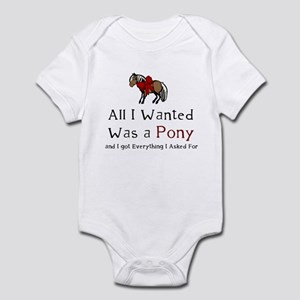 All I Wanted Was A Pony Infant Bodysuit