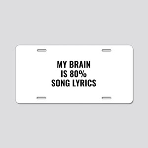 My Brain Is 80 Percent Song Lyrics Aluminum Licens