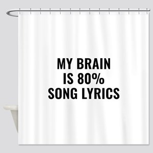 Song lyrics shower curtains cafepress my brain is 80 percent song lyrics shower curtain stopboris Gallery