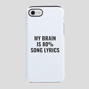 My Brain Is 80 Percent Song Lyrics iPhone 7 Tough