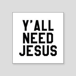 "Y'All Need Jesus Square Sticker 3"" x 3"""