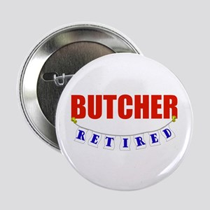 "Retired Butcher 2.25"" Button"